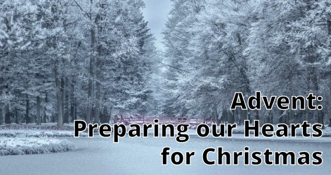 Advent: Preparing our Hearts for Christmas