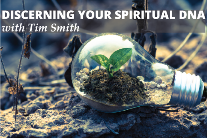 Discerning Your Spiritual DNA with Tim Smith