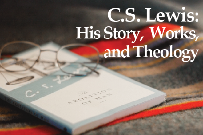 Into the Wardrobe: The Story, Works, and Theology of C.S. Lewis, Part 2