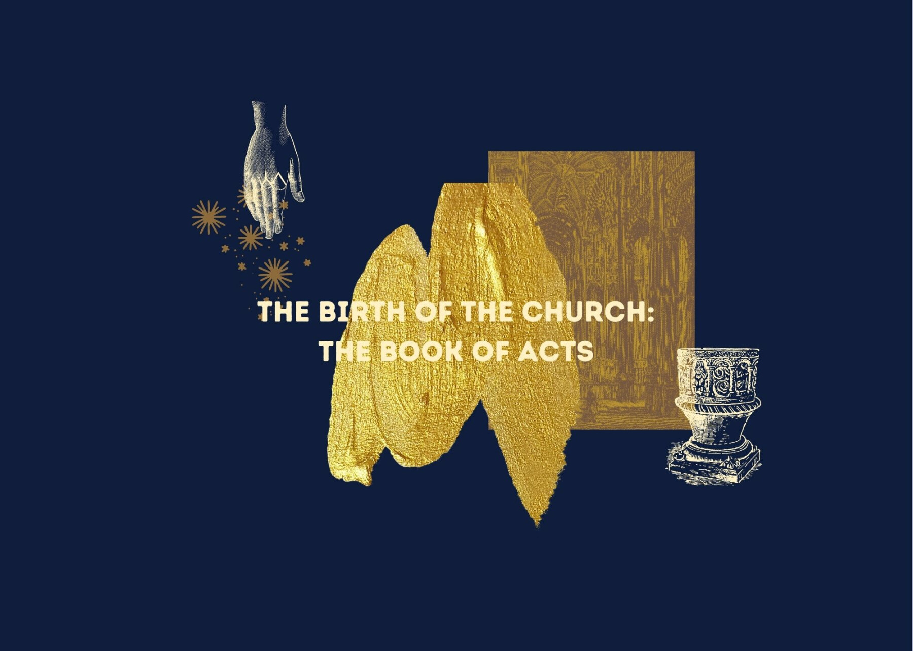 The Birth of the Church: The Book of Acts -Wednesday